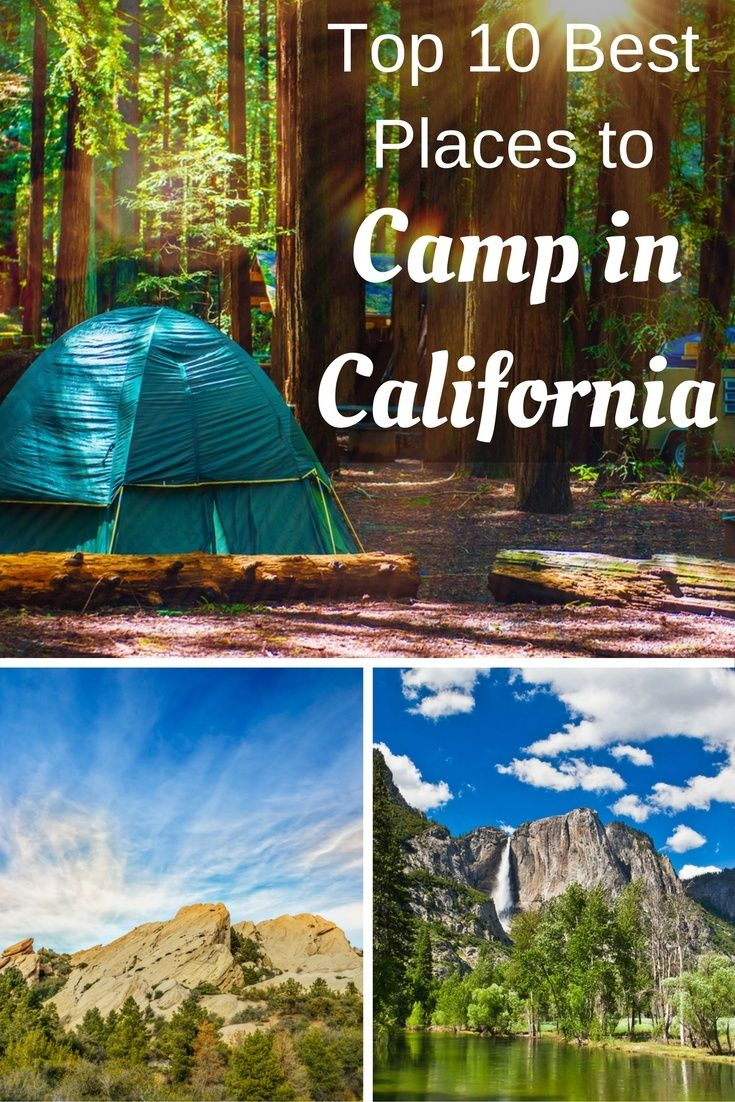 Top 10 Best Places To Camp In California The Planet D Best Places To Camp Camping World Locations Camping Places
