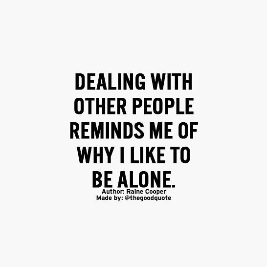 Im A Loner Positive Quotes Motivation Loner Quotes Quotes