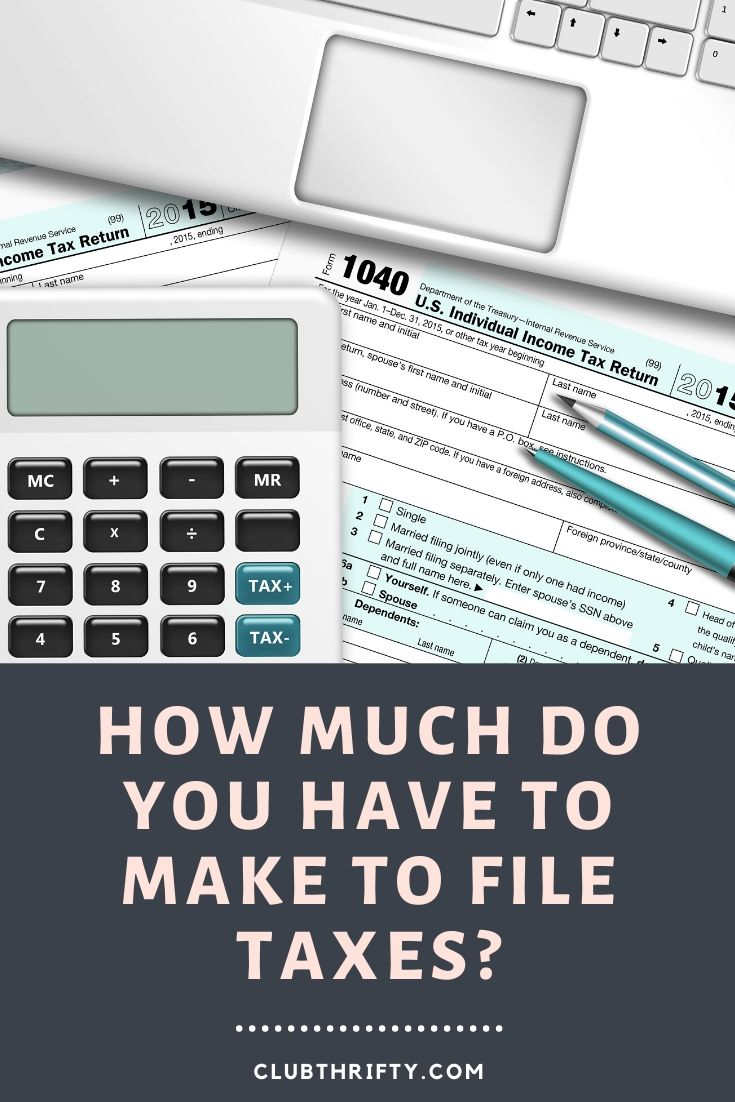 How Much Do You Have To Make To File Taxes Club Thrifty In 2020 Filing Taxes Best Tax Software Income Tax Return