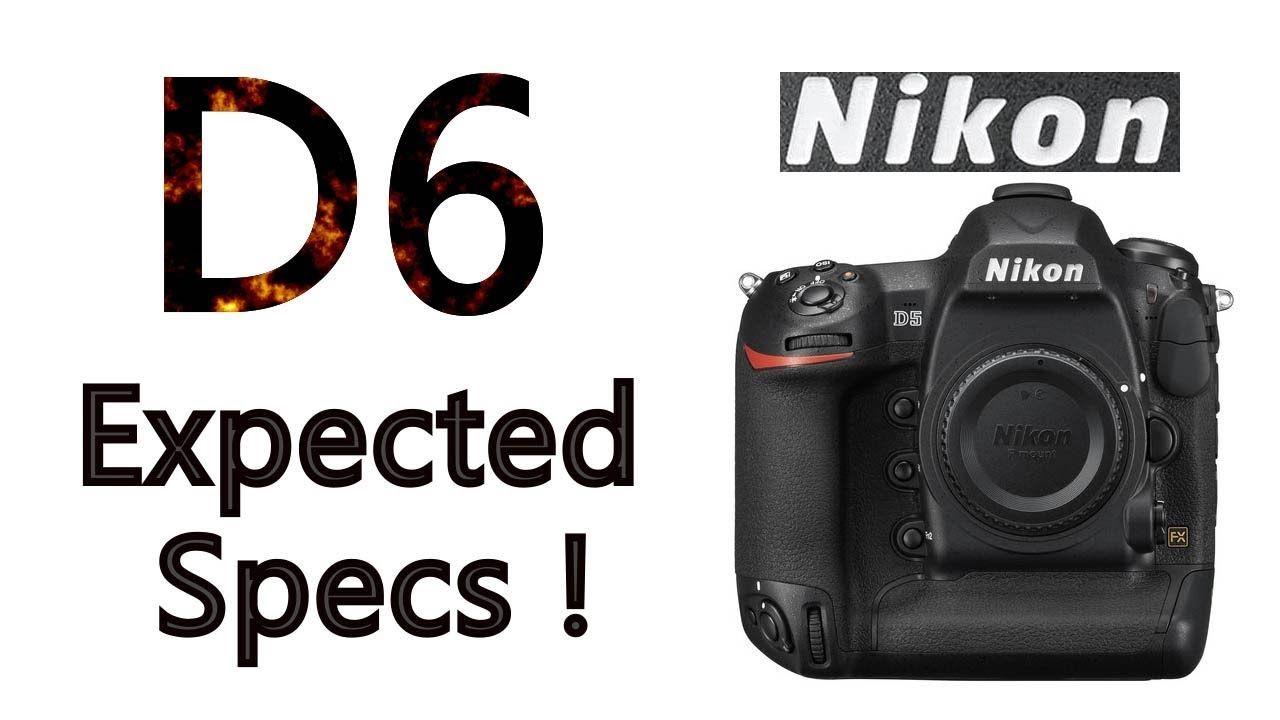 Nikon D6 Expected Specifications - Flagship PRO DSLR NIKON