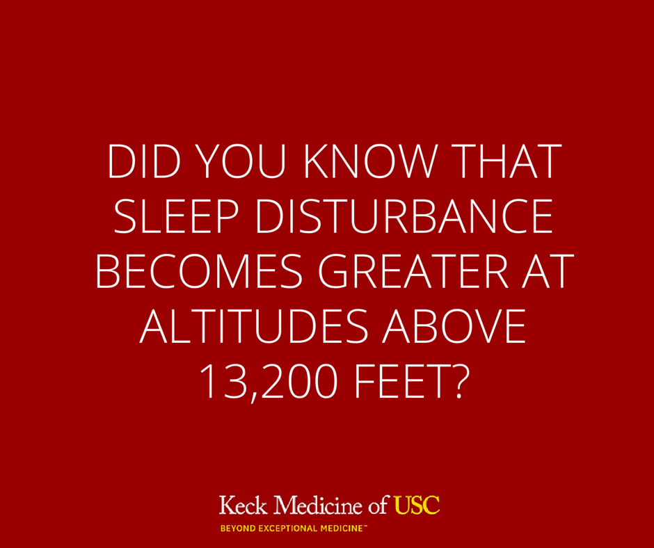 Do you ever have difficulty sleeping at high elevation?