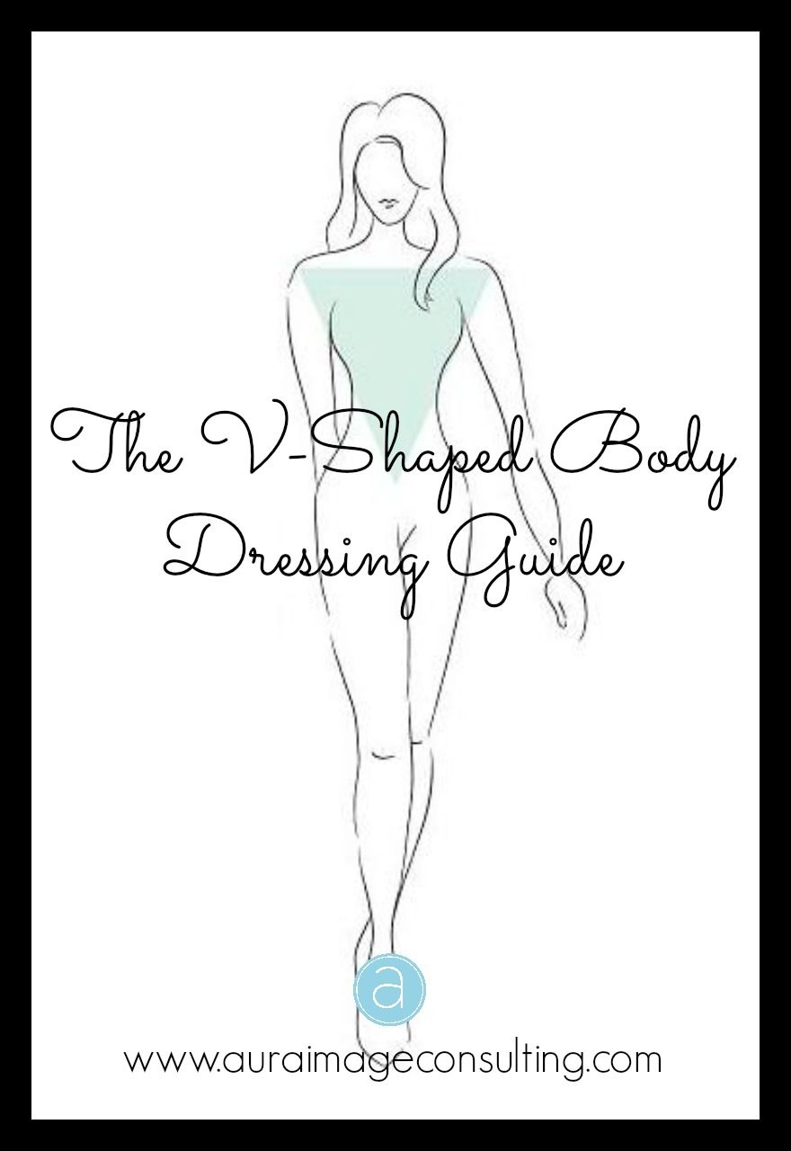 Wear The Styles That Flatter You! Go To  Http://auraimageconsulting.com/2014/06/v Shaped Body/ #StylistToronto  #ImageConsultant