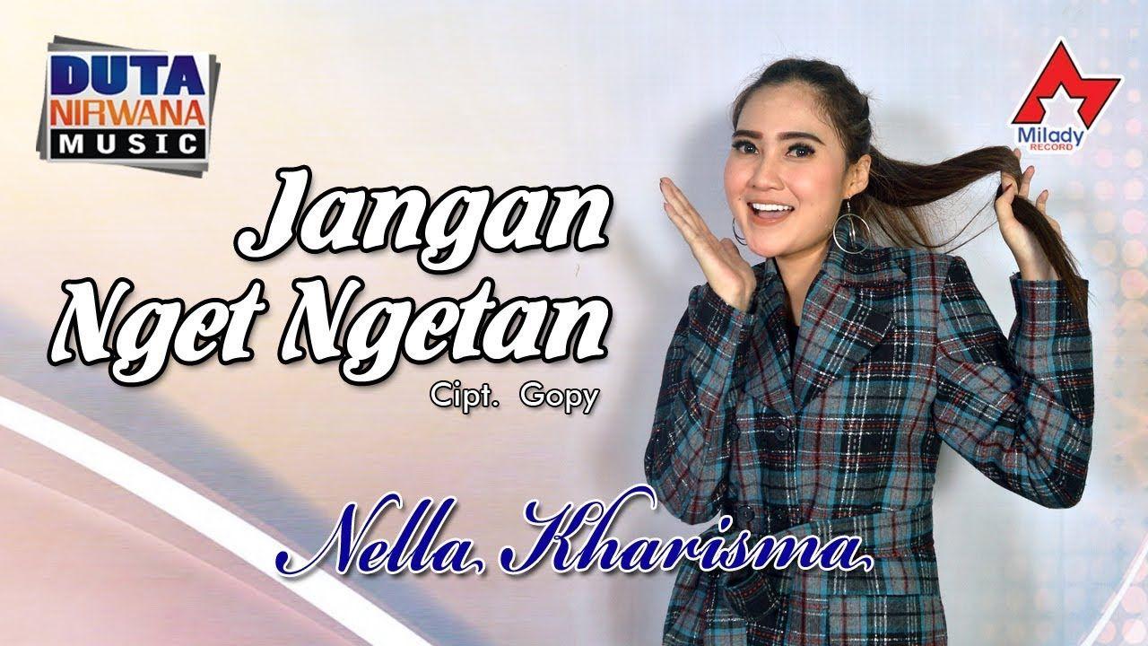 Nella Kharisma Jangan Nget Ngetan Official Lagu Terbaik