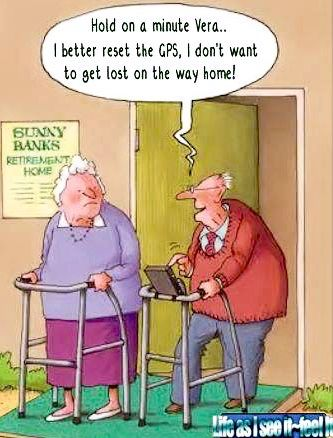 I D Better Set The Gps Senior Humor Old Age Humor Funny Old People