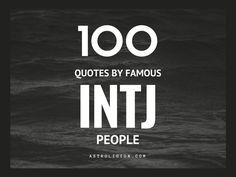 100 Life Quotes By Famous INTJ People | INTJ    humor and