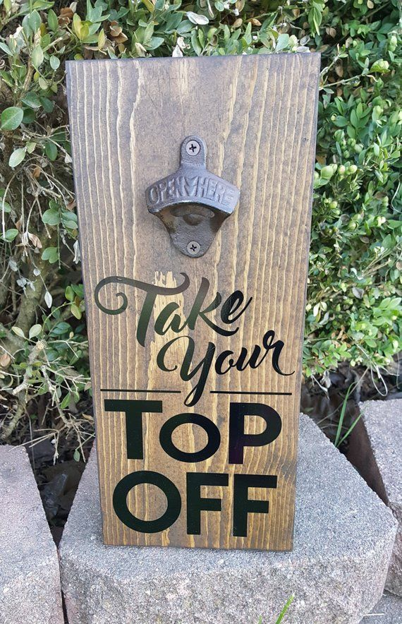 Take Your Top Off Bottle Opener Plaque *Reclaimed Wood* (Black or White) #woodcrafts
