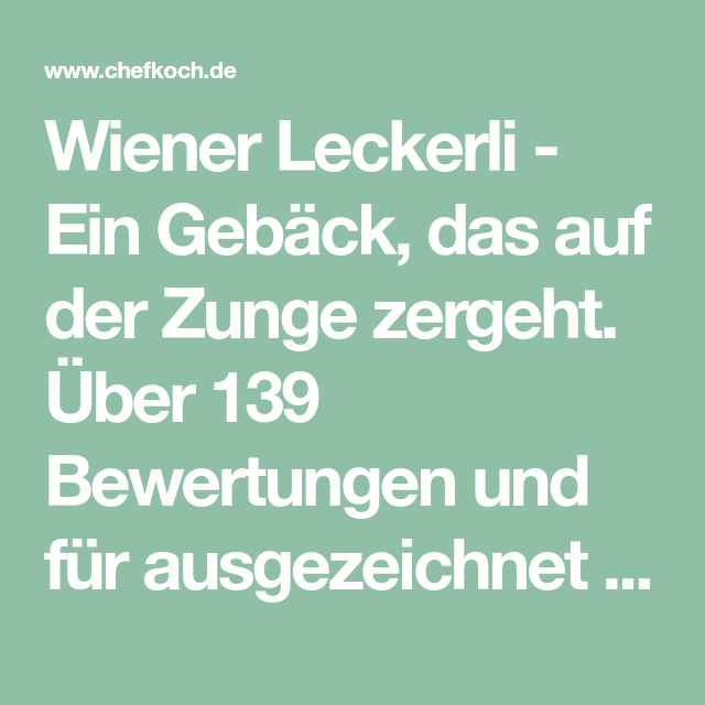 Wiener Leckerli – Ein Gebäck, das auf der Zunge zergeht. Über 139 Bewertungen …  – Backen