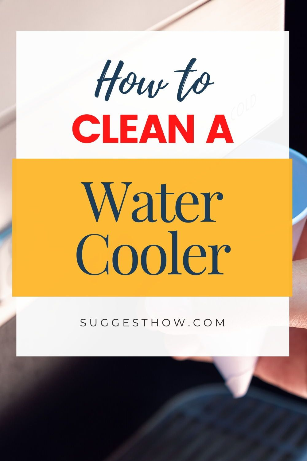 How to Clean A Water Cooler Step by Step Guide in 2020