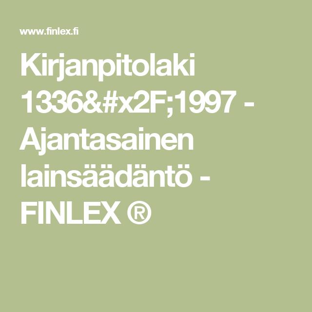 Kirjanpitolaki 1336/1997 - Ajantasainen lainsäädäntö - FINLEX ®