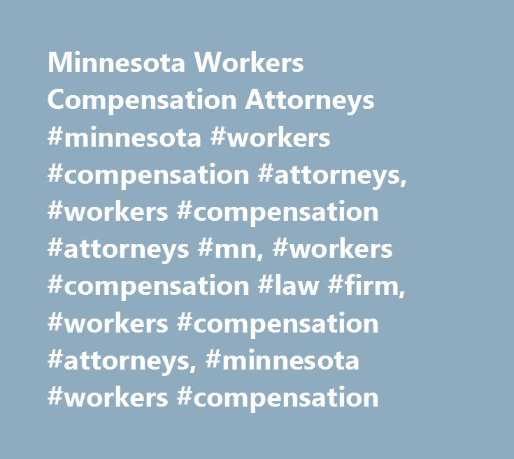 Minnesota Workers Compensation Attorneys #minnesota #workers - worker compensation form