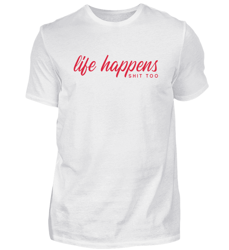 Life Happens Shit Too By Woof Shirt De In 2020 Shirts T Shirt Und Fahrrad