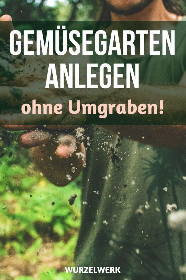 Gemüsegarten anlegen ohne Umgraben Bauerngarten, Landhausgarten, Nutzgarten anlegen und