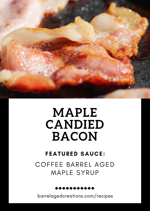 Maple Candied Bacon Maple Candied Bacon with Coffee Barrel Aged Maple Syrup  @barrelagedcreations