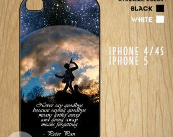 Peter Pan Quotes Never Saying Goodbye Case Available For Iphone 4
