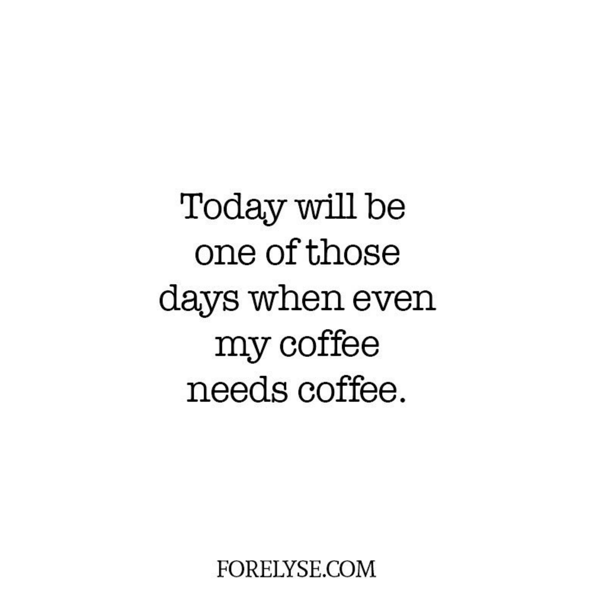 Coffee Quotes Quotes Cute Quotes Funny Quotes Qotd Coffee Drinker Coffee Drinker Quotes Coffee Addict Sil Cute Coffee Quotes Quotes White Silly Quotes