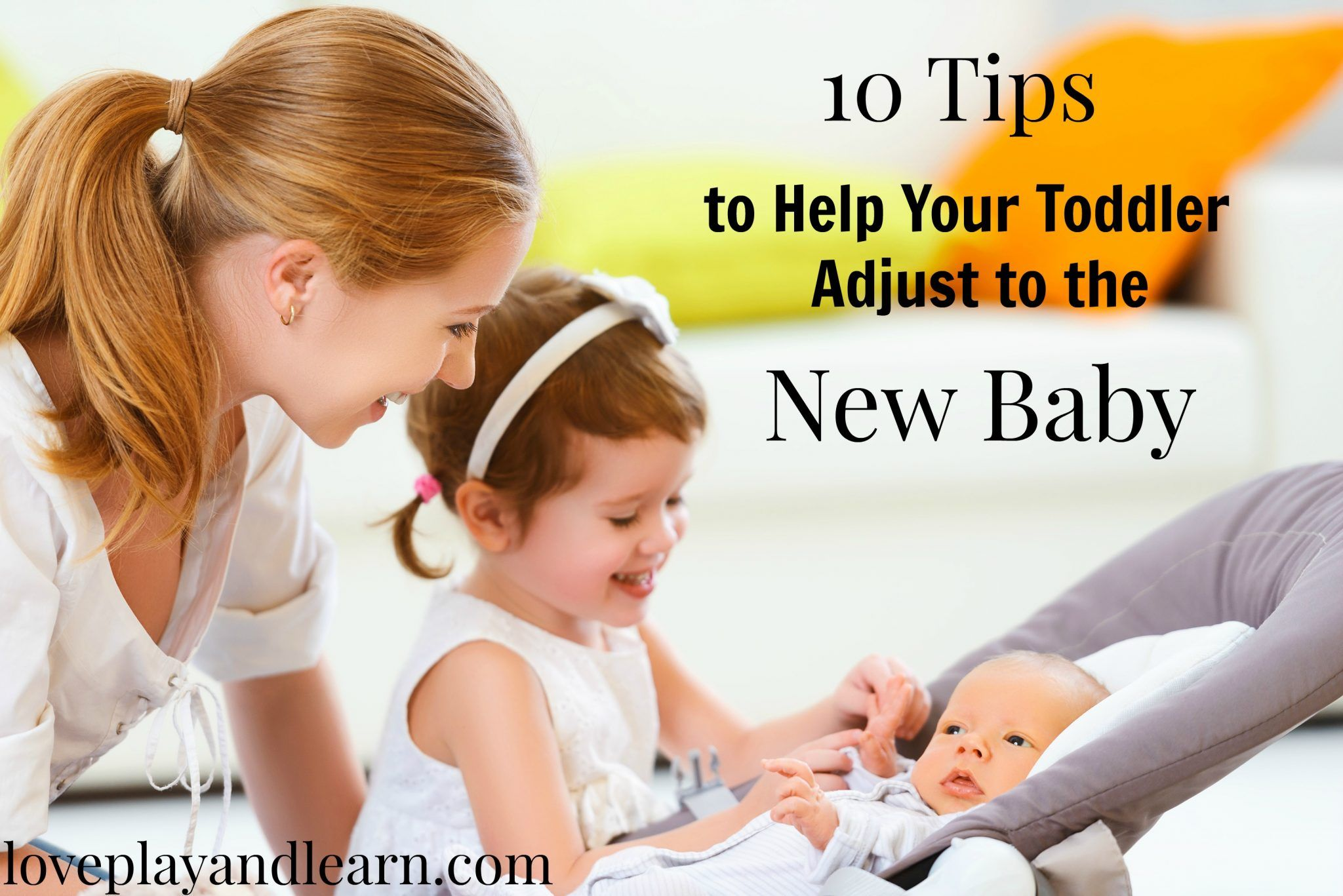 Tips To Help Toddler Adjust To A New Baby Easy And