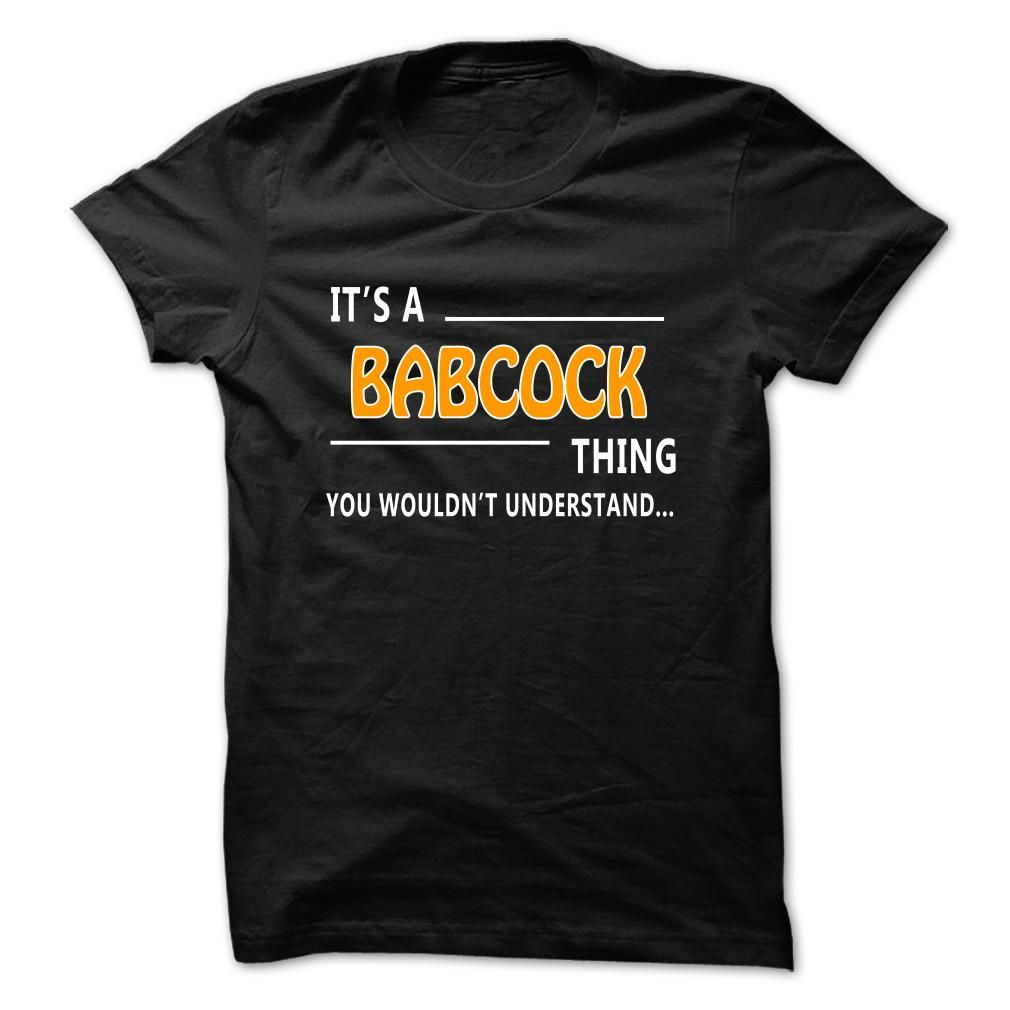 Babcock thing understand ST421 T Shirts, Hoodies. Check price ==► https://www.sunfrog.com/LifeStyle/Babcock-thing-understand-ST421-Black.html?41382 $22