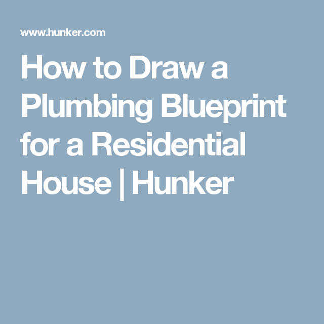 How to draw a plumbing blueprint for a residential house house how to draw a plumbing blueprint for a residential house hunker building permitplumbing malvernweather Gallery