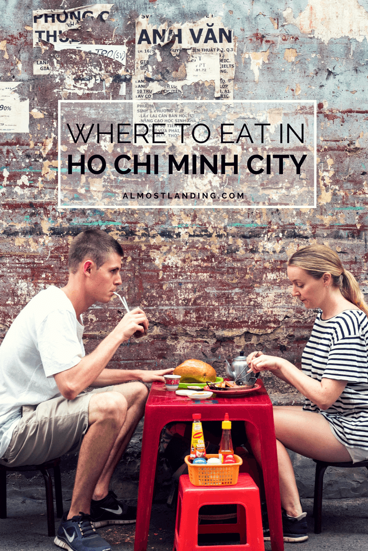 Where to eat in Ho Chi Minh City Vietnam: Street Food, Cafes, Restaurants, Desserts and Drinks