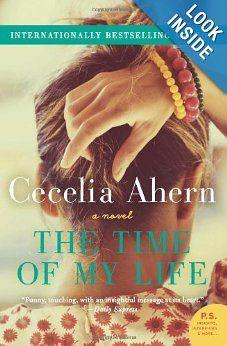 The Time of My Life: A Novel: Cecelia Ahern: 9780062248602: Amazon.com: Books