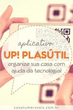 Conheça o aplicativo Up! Plasútil e aprenda como a tecnologia pode ser uma grande aliada na organização da sua casa. Up - sua memória virou aplicativo!