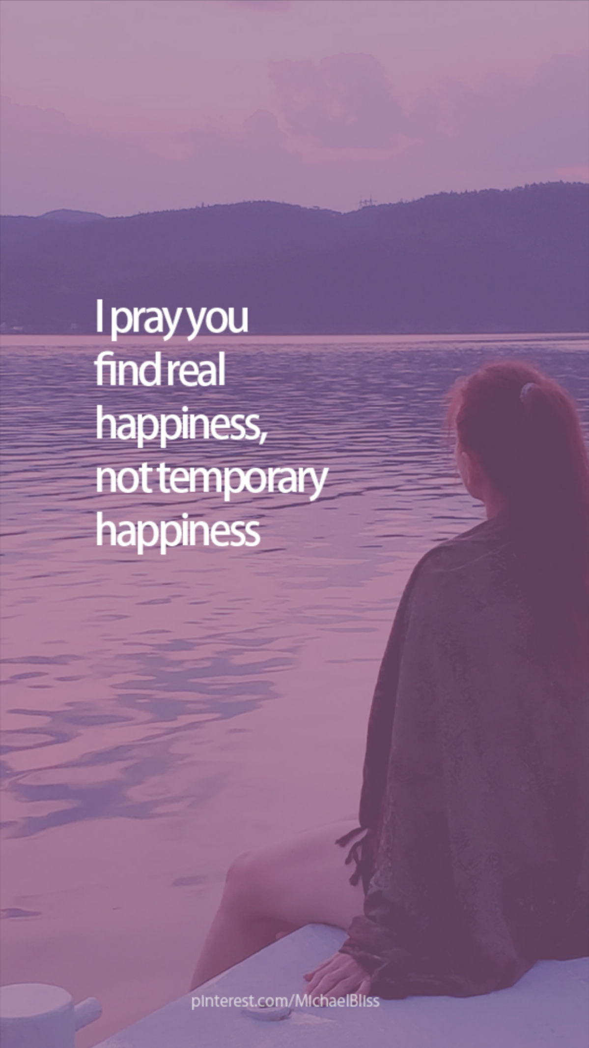 I pray you find happiness