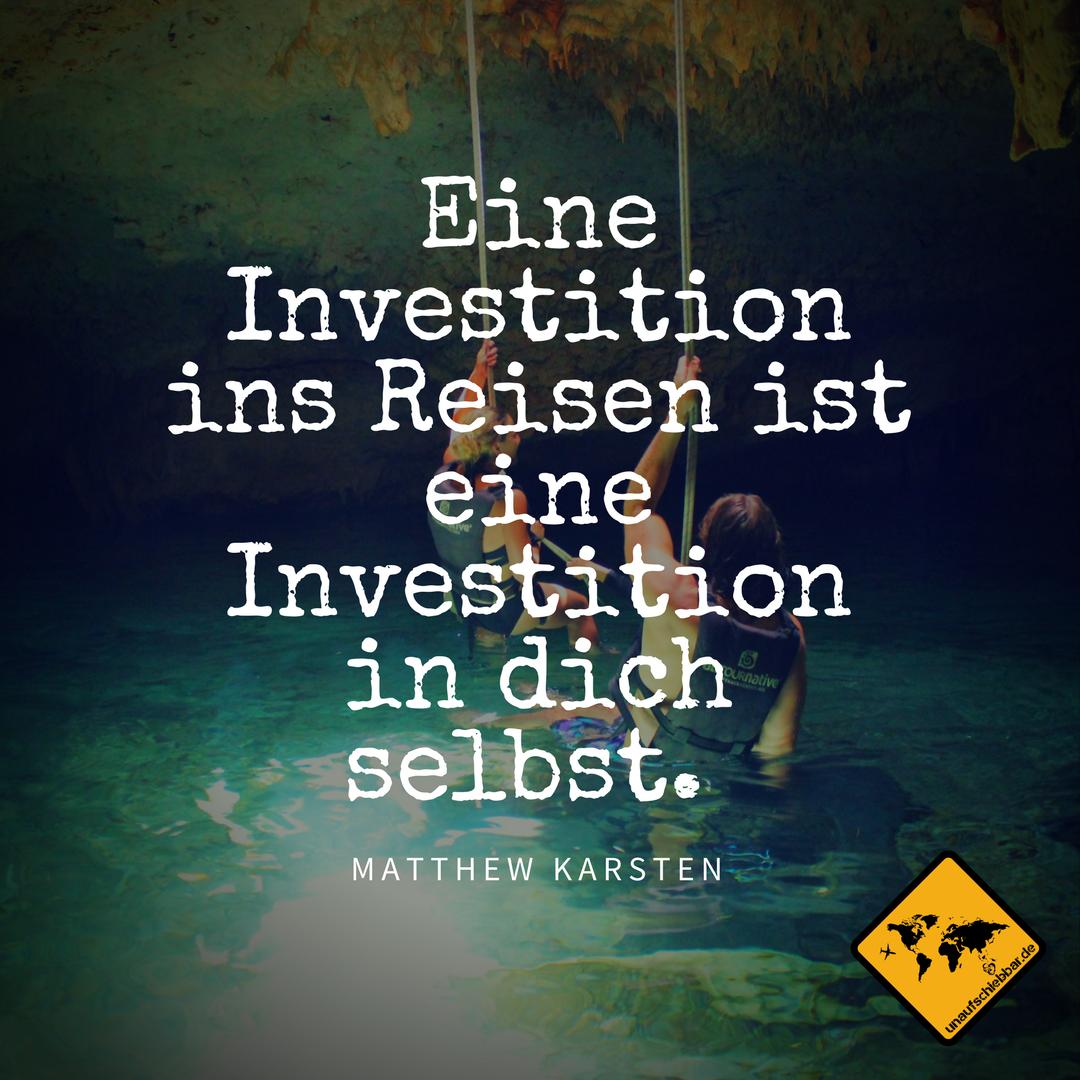 Eine investition ins reisen ist eine investition in - Spruch urlaub ...