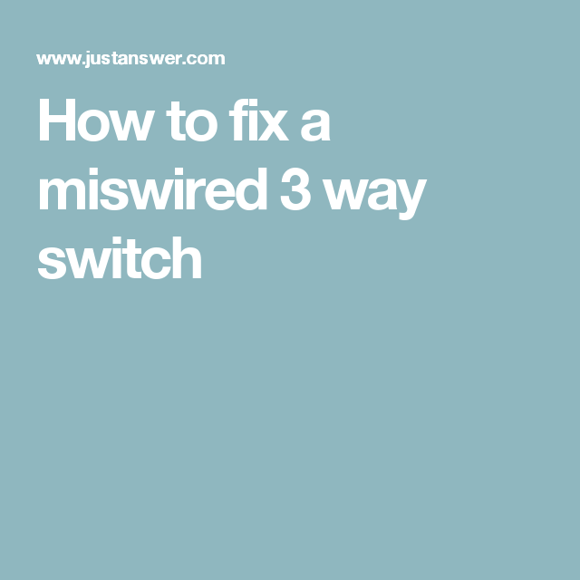 how to fix a miswired 3 way switch diy electrical pinterest rh pinterest com 3-Way Switch Wiring Methods 3 way switch miswired