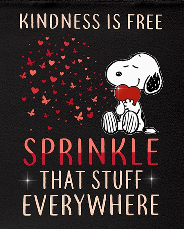Kindness Is Free Sprinkle That Stuff Everywhere Www Hugsomeone Com Snoopy Quotes Snoopy Funny Charlie Brown Quotes