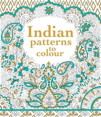 A Stunning Colouring Book Featuring Intricate Patterns Taken From Traditional Indian Textiles Ceramics And Architecture