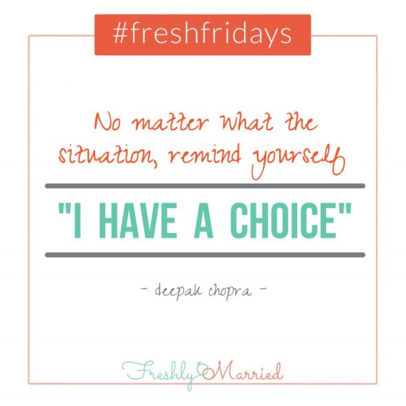 Choice Quotes Freshfridays Quote I Have A Choice  Fact Quotes Pep Talks And Wisdom