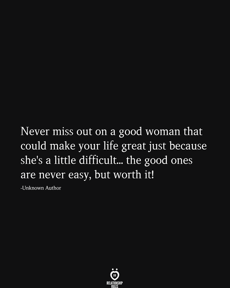 Never Miss Out On A Good Woman