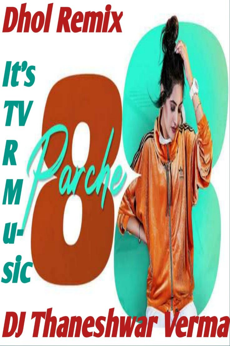 Song 8 Parche Singers Baani Sandhu Gur Sidhu Musicians Dj Thaneshwar Verma Gur Sidhu Lyricists Jassi Lohka Remix New Dj Song Songs Mp3 Song Download