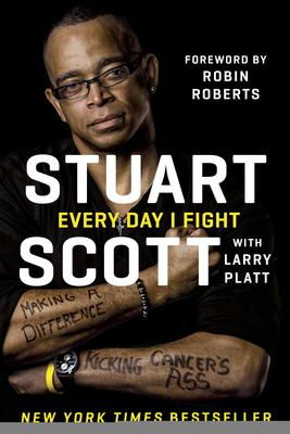 """Every Day I Fight by Stuart Scott,Larry Platt, Click to Start Reading eBook, """"When you die, it does not mean that you lose to cancer. You beat cancer by how you live, why you li"""