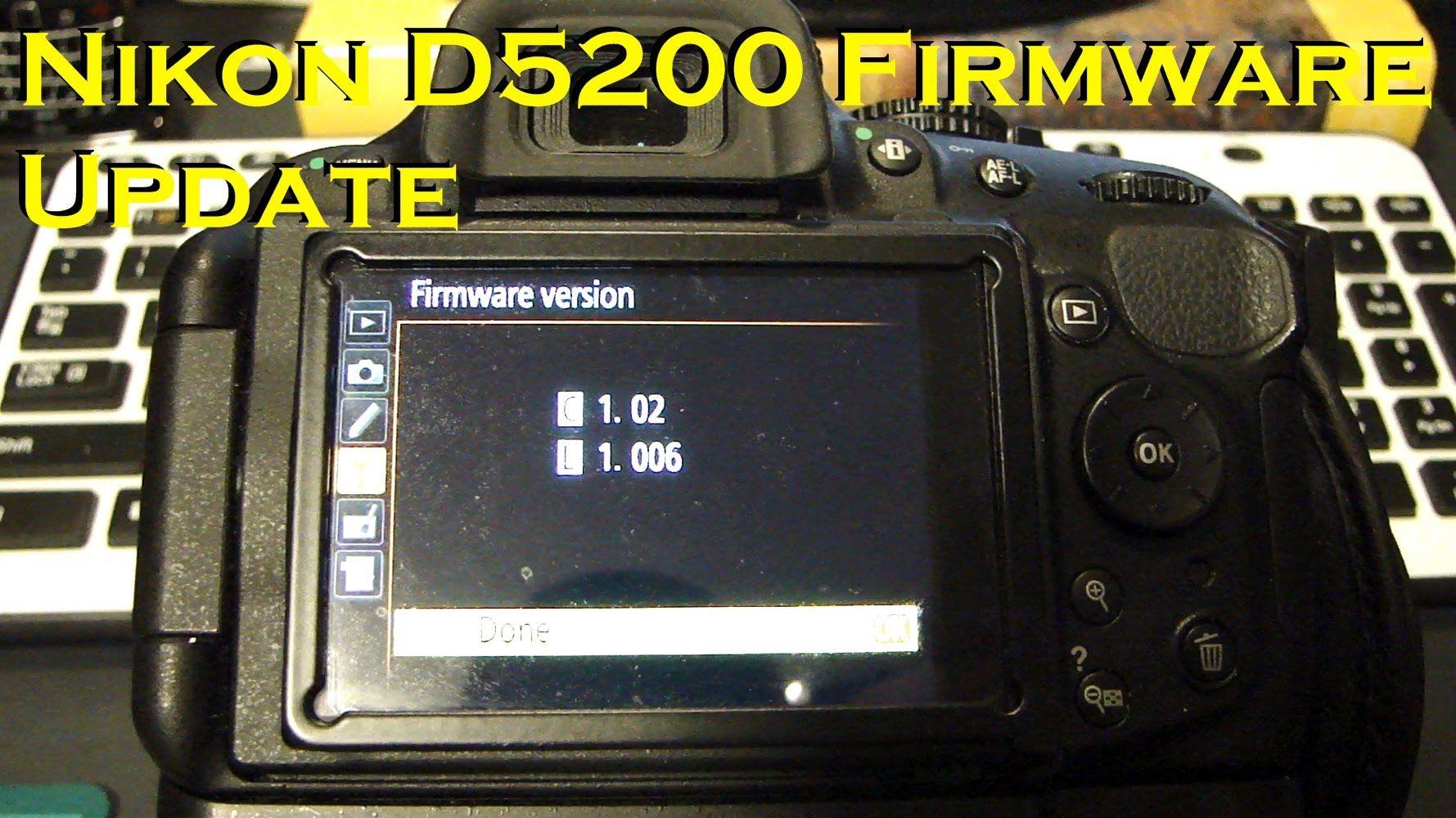 How To Update Nikon D5200 Firmware (DSLR Camera