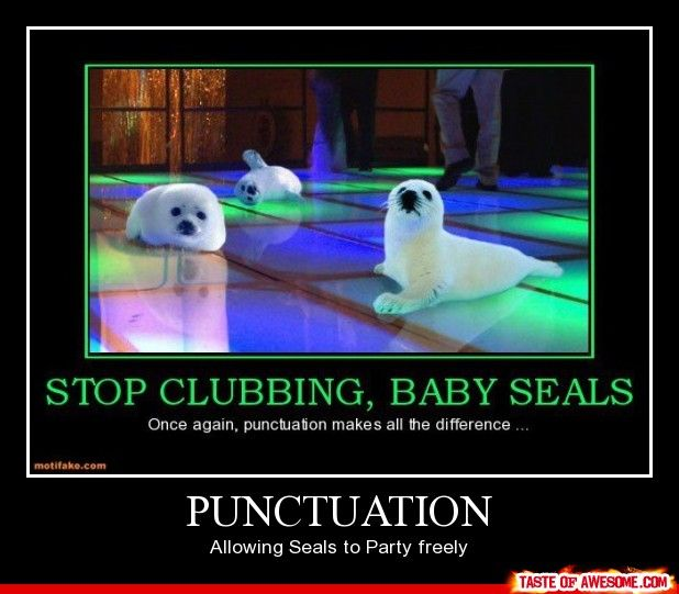 Funny Memes For Punctuation : Stop clubbing baby seals randomness pinterest