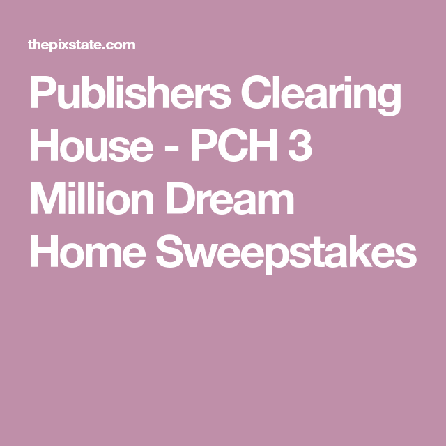 3 million dollar house sweepstakes by pch games