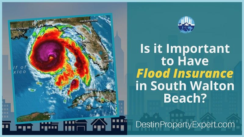 Is it important to have flood insurance and South Walton