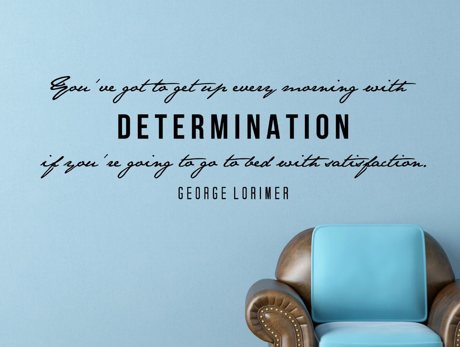 Daily Motivational Quotes For Work George Lorimer Motivational Business Quote Wall Decal  Quote Wall