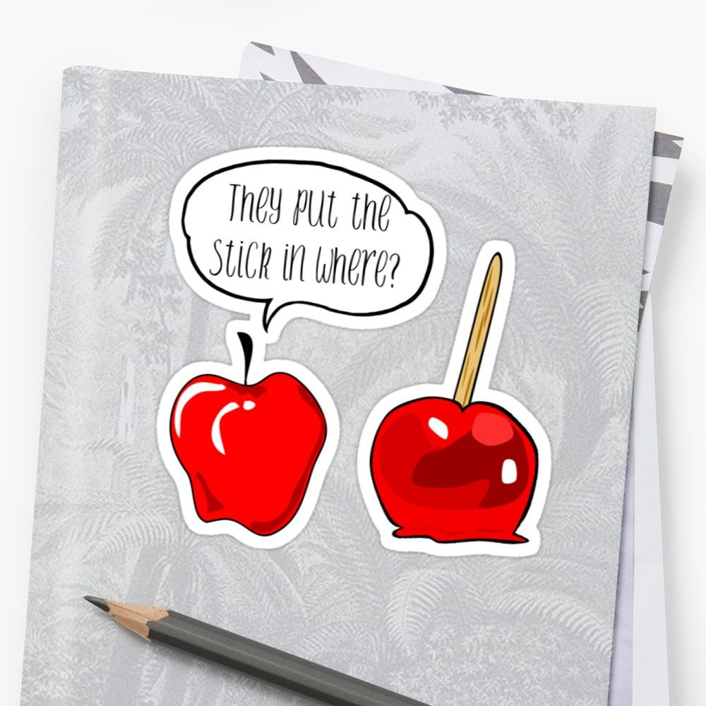 'They Put the Stick Where? Funny Candy Apple ' Sticker by