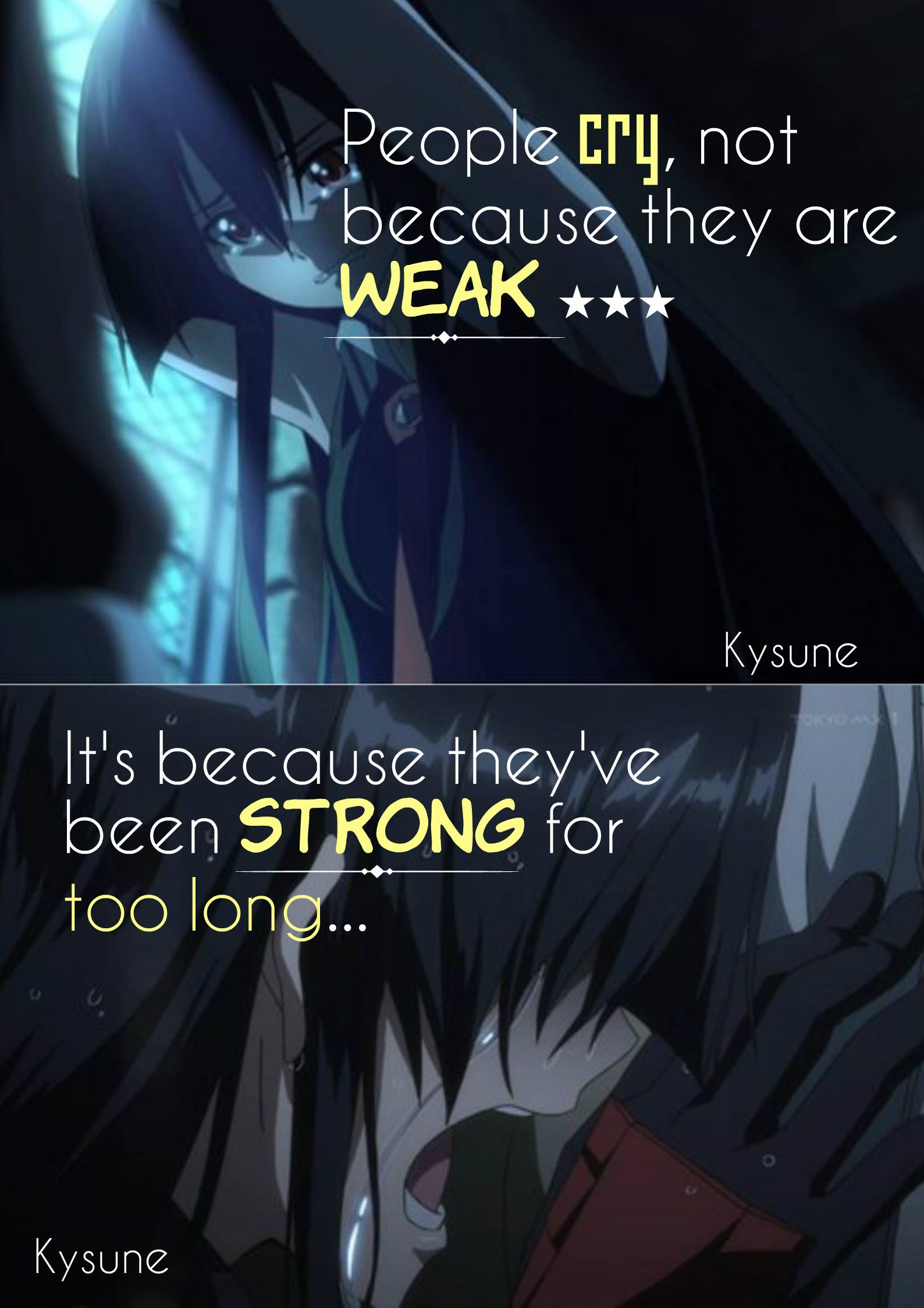 People Cry Not Because They Are Weak It S Because They Ve Been Strong For Too Long Anime Akame Ga Kill E Anime Quotes Picture Quotes Anime