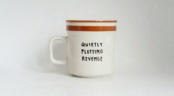 Funny Mug Quietly Plotting Revenge Hand Painted Quote by Farizula
