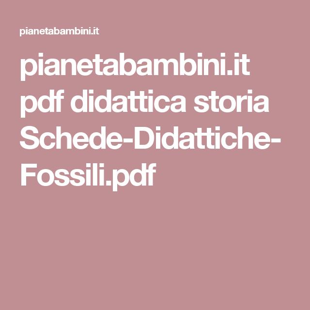pianetabambini.it pdf didattica storia Schede-Didattiche-Fossili.pdf
