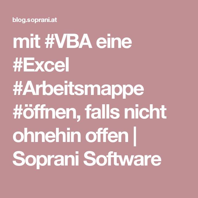 mit #VBA eine #Excel #Arbeitsmappe #öffnen, falls nicht ohnehin offen | Soprani Software