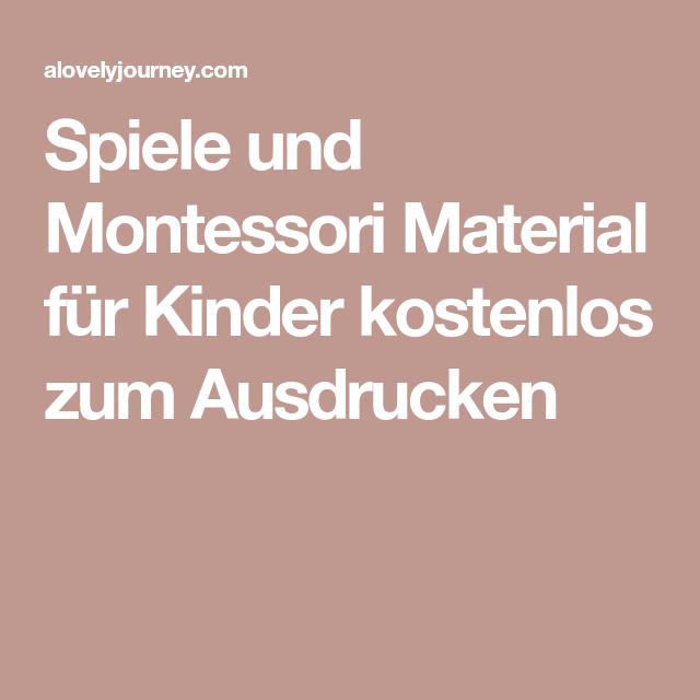 Spiele und Montessori Material für Kinder kostenlos zum Ausdrucken ...