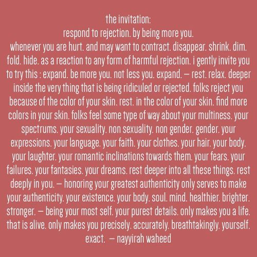 """nayyirahwaheed: """" the invitation: respond to rejection. by being ..."""
