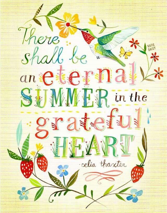 In een dankbaar hart zal het altijd zomer zijn.