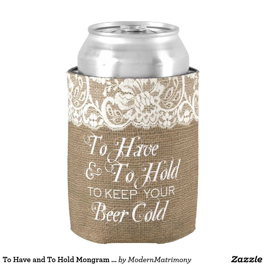 To Have and To Hold Mongram Burlap Wedding Can Cooler   Burlap ...