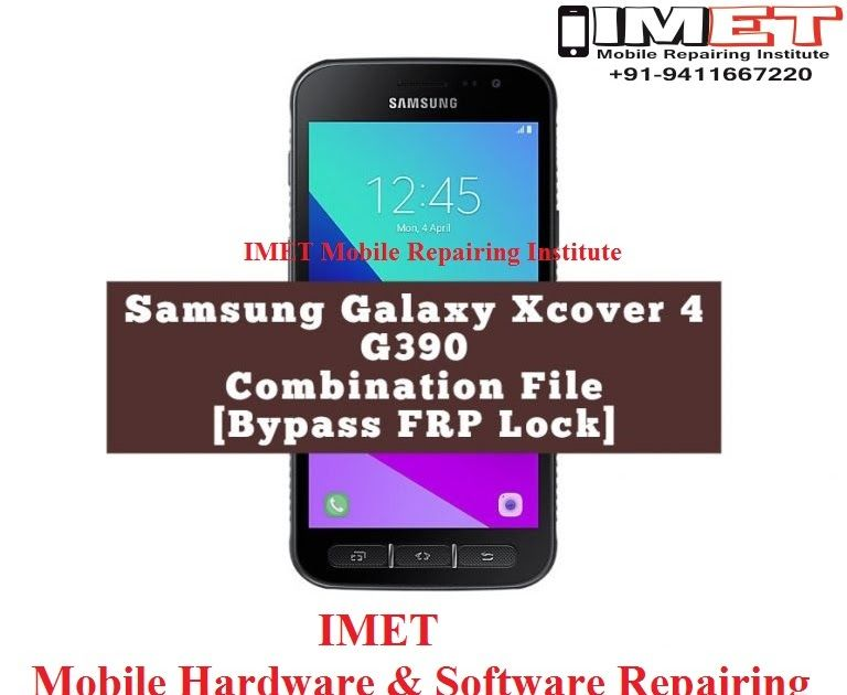 Samsung Galaxy Xcover 4 G390 Combination File [Bypass FRP
