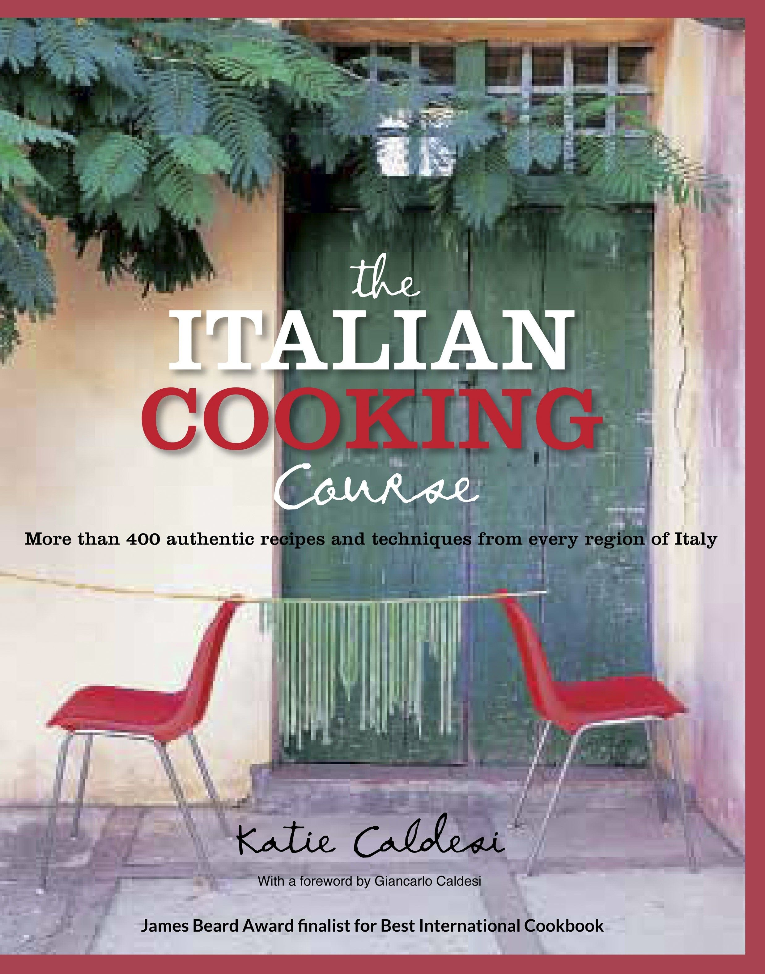 Cook Like An Italian With 400 Authentic Italian Recipes For Anitpasi Dolci And Everything In Between Italian Cooking Italian Cooking School Cooking Courses